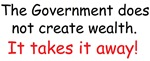 The Government does not create wealth