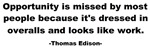 Opportunity is missed Thomas Edison