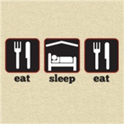 Eat, Sleep, Eat