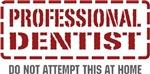 Professional Dentist