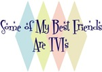 Some of My Best Friends Are TVIs