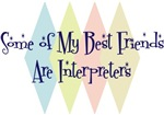 Some of My Best Friends Are Interpreters