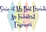 Some of My Best Friends Are Industrial Engineers