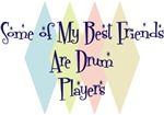 Some of My Best Friends Are Drum Players