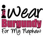 I Wear Burgundy For My Nephew T-Shirts & Gifts