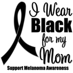 I Wear Black Ribbon (Mom) Melanoma T-Shirts