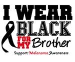 Melanoma I Wear Black For My Brother Shirts & Gift