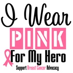 Breast Cancer I Wear Pink For My Hero Shirts