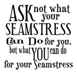 Ask Not Seamstress