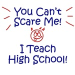 You Can't Scare Me High School