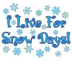 I Live For Snow Days!