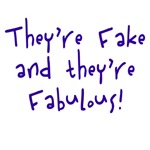 They're Fake & They're Fabulous T-shirts & Appar