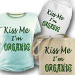 Kiss Me I'm Organic Gardener slogan