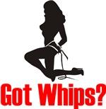 Got Whips?