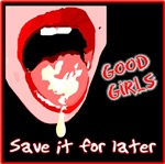 Good girls save it for later