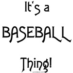 It's a Baseball Thing!