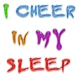 I Cheer in my Sleep