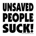 Unsaved People Suck!