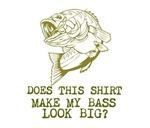 Does This Shirt Make My Bass Look Big
