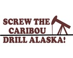 SCREW THE CARIBOU DRILL ALASKA CHEEP GAS SHIRT BAB