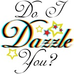 Do I Dazzle You?