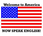 Welcome to America. Speak English.