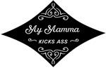 My Mamma Kicks Ass