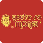 You're So Money T-Shirt