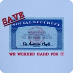 SAVE Social Security - We worked hard for it