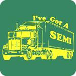I've Got a Semi T Shirt