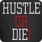 Hustle or Die T-Shirt