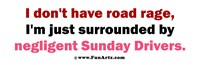 Road Rage or Sunday Drivers?