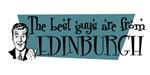 Best guys are from  Edinburgh