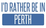 I'd rather be in Perth