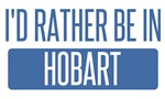 I'd rather be in Hobart