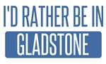 I'd rather be in Gladstone