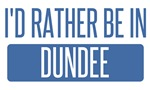 I'd rather be in Dundee