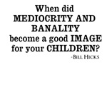 Mediocrity and Banality