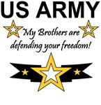 My Brothers are defending your freedom! US ARMY