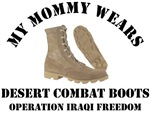 MY MOMMY WEARS DESERT COMBAT BOOTS