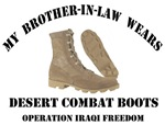 MY BROTHER-IN-LAW WEARS DESERT COMBAT BOOTS OIF