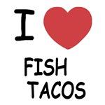 I heart fish tacos