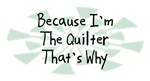 Because I'm The Quilter