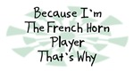 Because I'm The French Horn Player