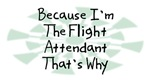 Because I'm The Flight Attendant