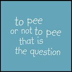 To Pee Or Not To Pee, That Is The Question