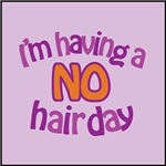 I'm Having A No Hair Day!