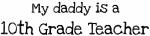 My Daddy is a 10th Grade Teacher
