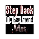 Step back my Boyfriend Bites