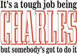 Tough being Charles